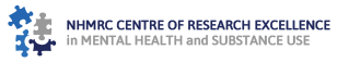 NHMRC Centre for Research Excellence in Mental Health and Substance Use.